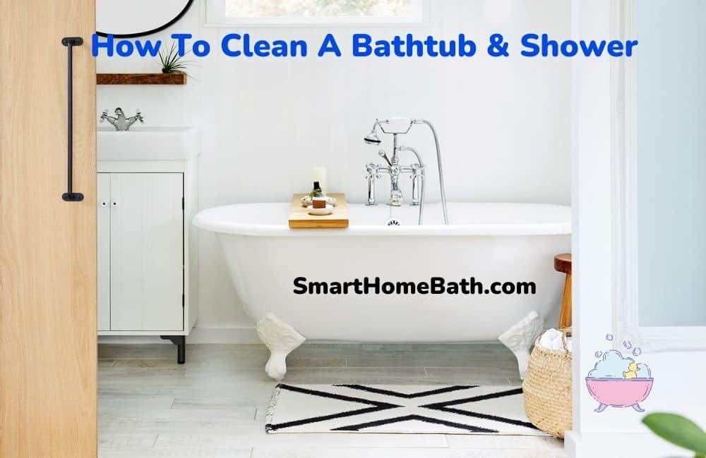 How To Clean A Bathtub & Shower
