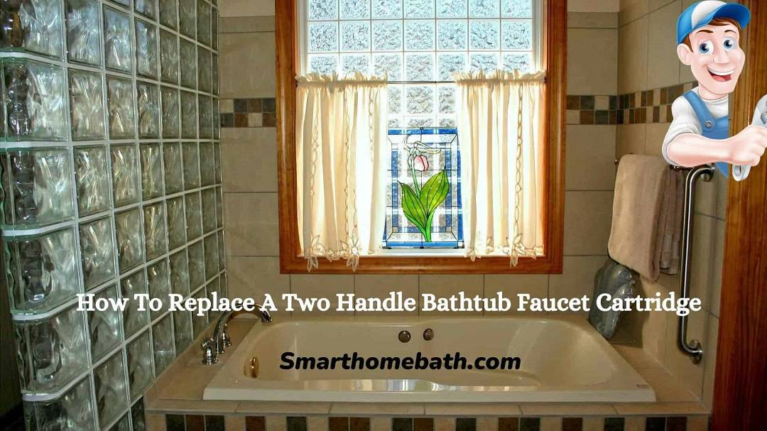 How to Replace a Two Handle Bathtub Faucetcartridge